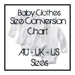 Baby Clothes Size Conversion Charts - Australia, UK, US, Europe