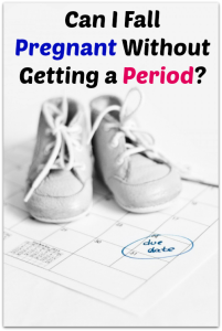 Can I fall pregnant even if I haven't had a period?