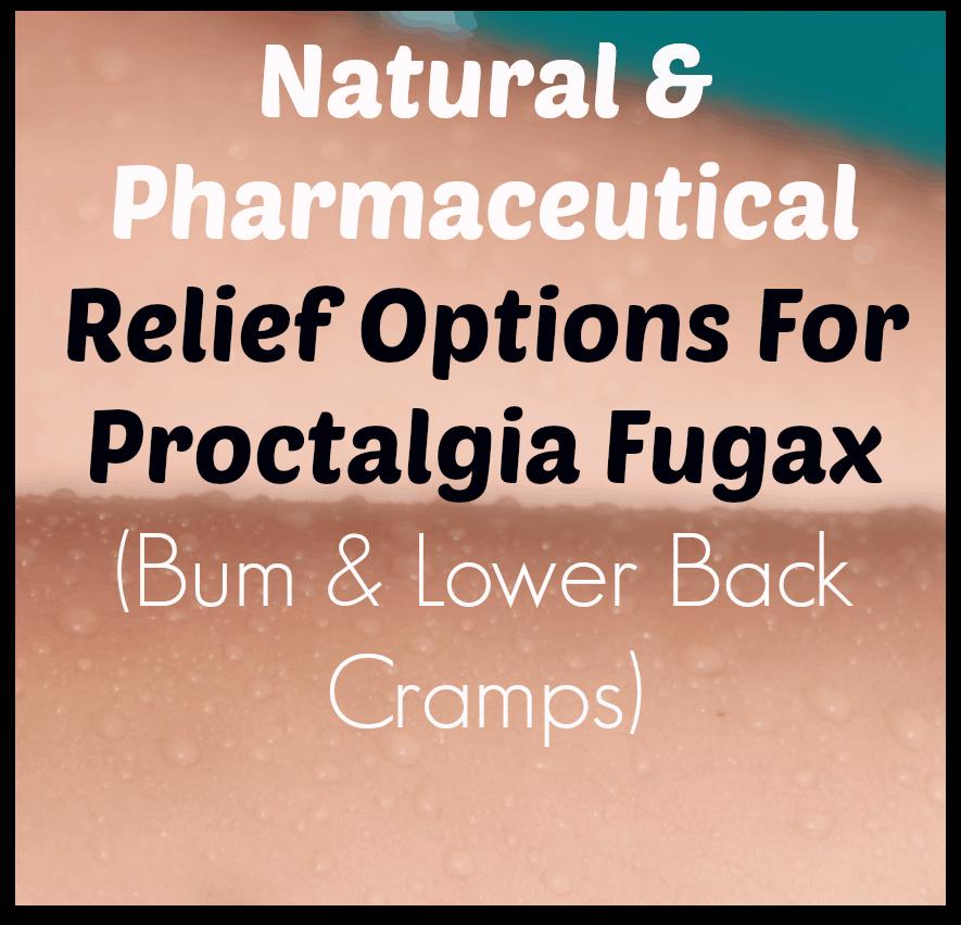 Pain Relief For Proctalgia Fugax