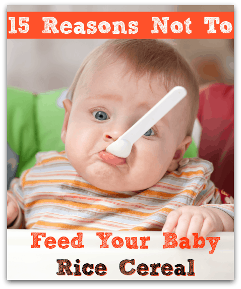 15 Reasons Not To Feed Your Baby Rice Cereal