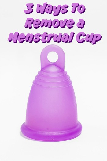 3 Ways To Remove a Menstrual Cup