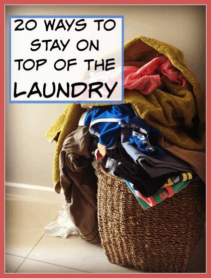 20 ways to stay on top of the laundry